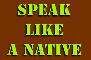 Speak English Like a Native