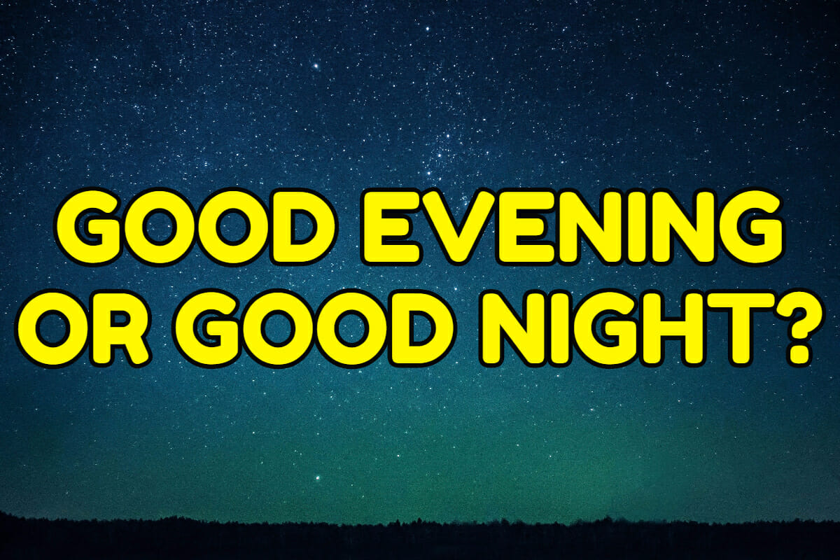 Difference Between Good Evening And Good Night Espresso English