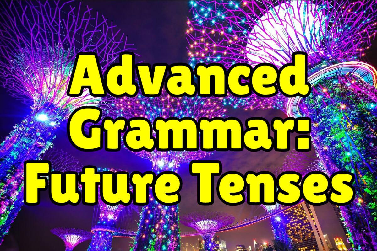 Advanced English Grammar: Future Tenses – Espresso English