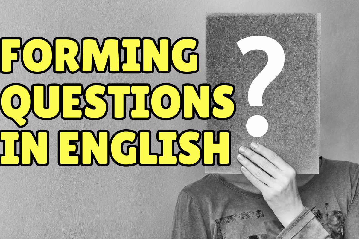 An easy way to form (almost) any question in English