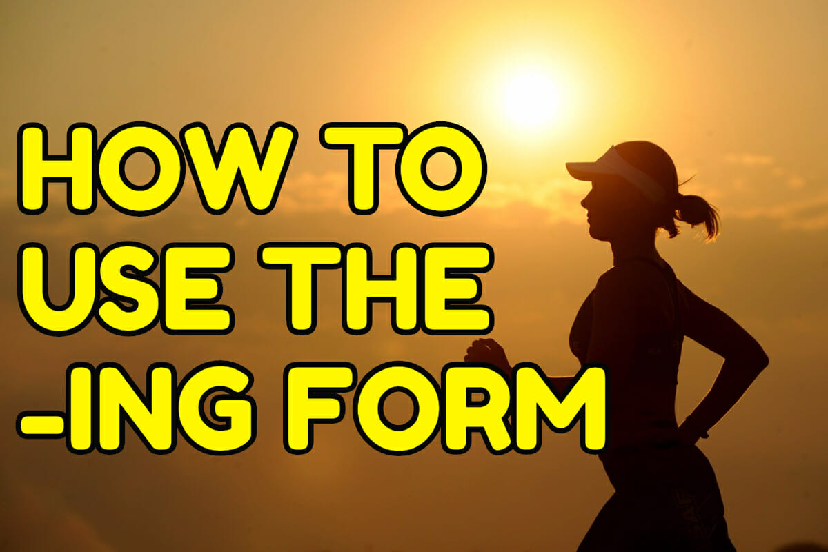 How to use the -ING form of verbs in English – Espresso English
