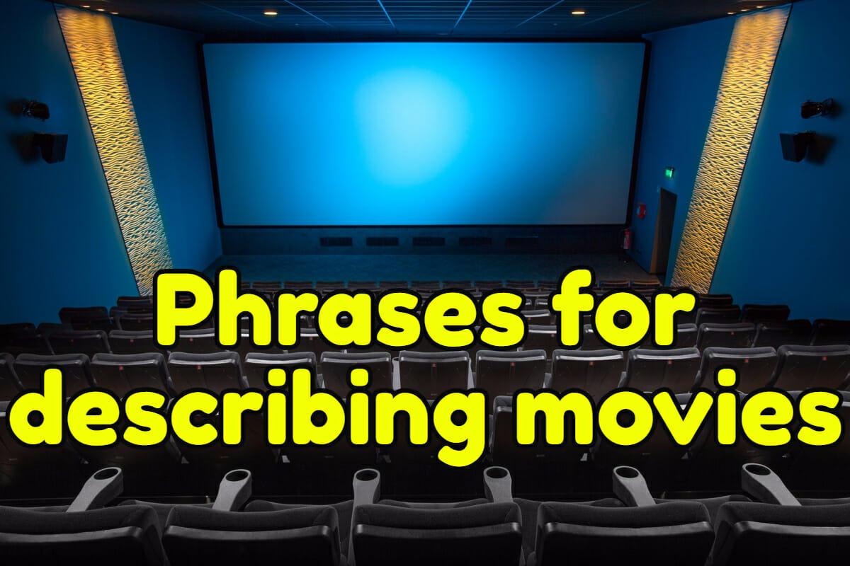 12 English Phrases For Describing Movies  Espresso English-9623
