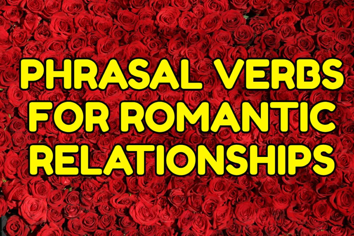Phrasal Verbs for Romantic Relationships – Espresso English