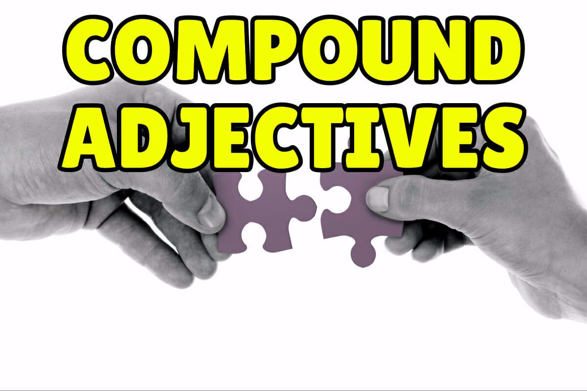 Compound Adjectives in English – Espresso English