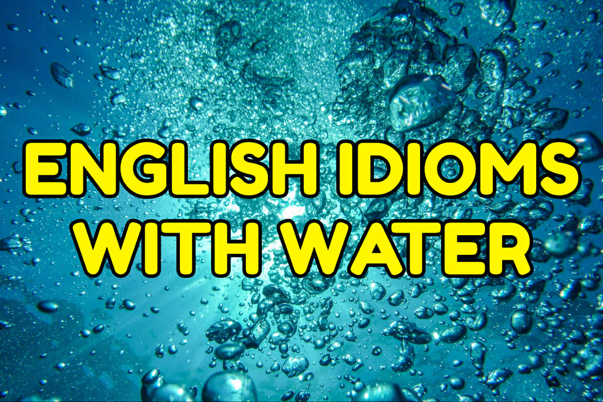 10 English Idioms With The Word Water Espresso English