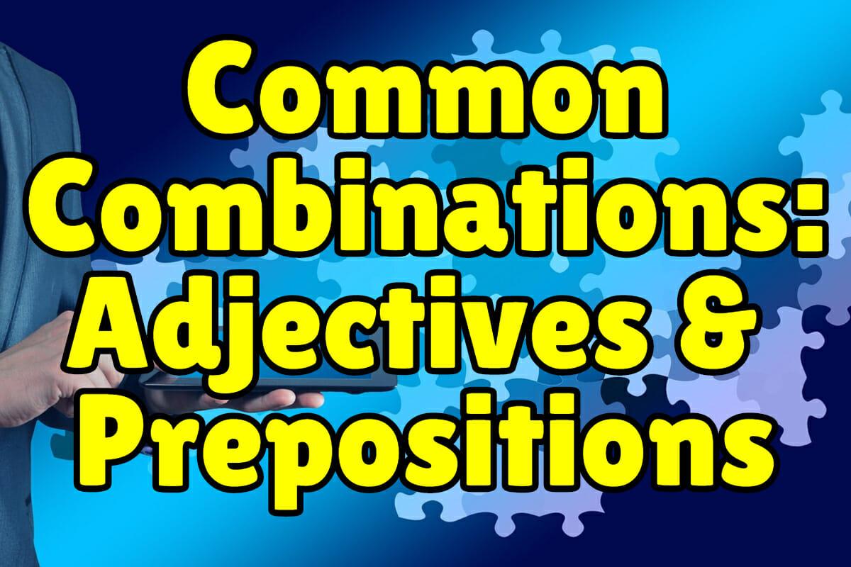 Common Adjective & Preposition Combinations – Espresso English